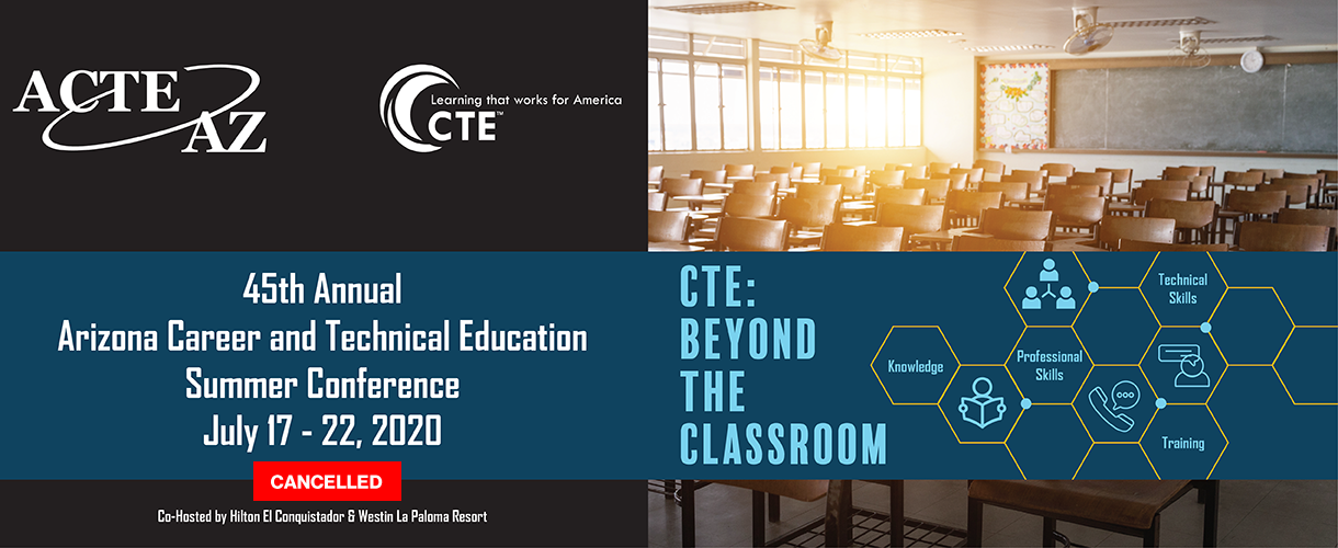 45th Annual Arizona Career and Technical Education Summer Conference - July 17-22, 2020